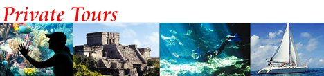 Private Riviera Maya Tours and Excursions
